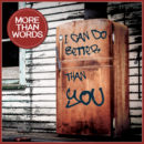 """MORE THAN WORDS <br>Neuer Song """"I Can Do Better Than You"""" ab 22.10.2021 erhältlich!"""