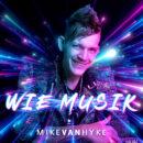 """MIKE VAN HYKE <br>Sein brandneuer Song heißt """"Wie Musik""""!"""