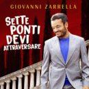 """GIOVANNI ZARRELLA <br>""""Sette ponti devi attraversare"""" (""""Über sieben Brücken musst du geh'n"""") – Die dritte Single aus seinem Nr. 1 Album """"CIAO!""""!"""