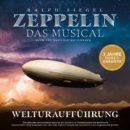 """RALPH SIEGEL <br>""""Zeppelin – Das Musical"""": das Musical-Ereignis des Jahres in ganz Europa!"""